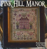 Pink Hill Manor ~ Anniversaries of the Heart Pattern #4 from Blackbird Designs