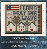 Long May She Wave 5 skeins Classic Colorworks floss & Little House Needleworks chart ~ 1 only!