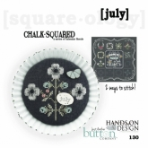 July ~ Chalk Squared ~ A Series of Calendar Florals from Hands on Design/Just Another Button Co.