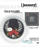 January ~ Chalk Squared ~ A Series of Calendar Florals from Hands  on Design/Just Another Button Co.