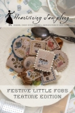 Festive Little Fobs ~ Teatime Edition from Heartstring Samplery~ Nashville 2019