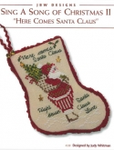 Sing a Song of Christmas II ~ Here Comes Santa Claus Stocking Ornament ~ Chart & Charms/JBW Designs