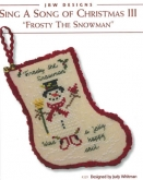 Sing a Song of Christmas III ~  Frosty the Snowman Stocking Ornament ~ Chart from JBW Designs