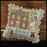 Abigail Adams ~ #7 in the Early Americans Series from Little House Needleworks