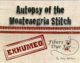 Autopsy of the Montenegrin Stitch~Exhumed/Revised & Expanded by Amy Mitten/Fibers to Dye For