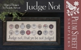 Judge Not from Plum Street Samplers