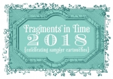 2018 Fragments in Time Series ~ 8 Part Collector Program from Summer House Stitche Workes